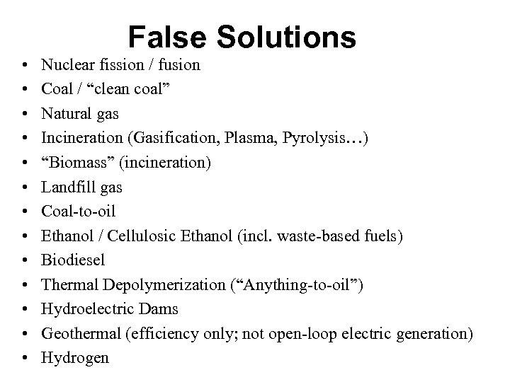 """False Solutions • • • • Nuclear fission / fusion Coal / """"clean coal"""""""