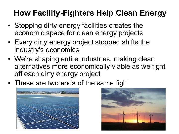 How Facility-Fighters Help Clean Energy • Stopping dirty energy facilities creates the economic space