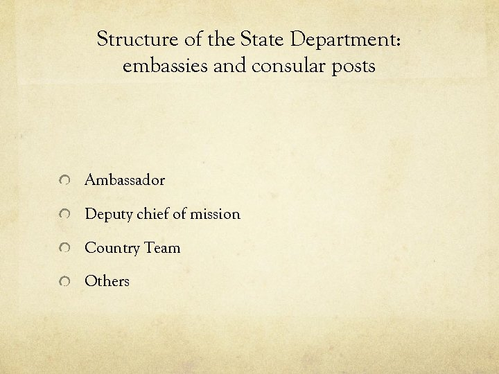 Structure of the State Department: embassies and consular posts Ambassador Deputy chief of mission