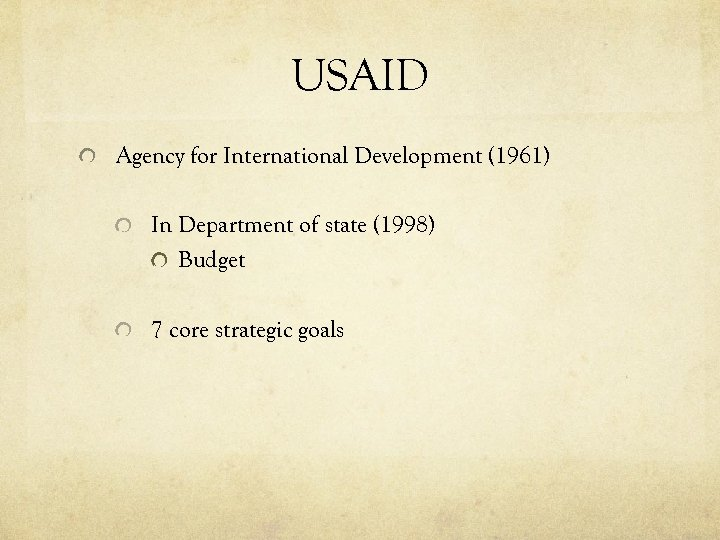 USAID Agency for International Development (1961) In Department of state (1998) Budget 7 core