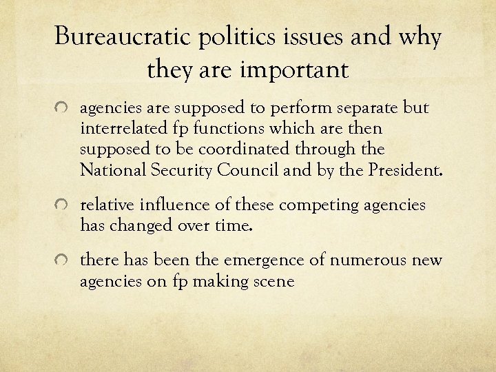 Bureaucratic politics issues and why they are important agencies are supposed to perform separate