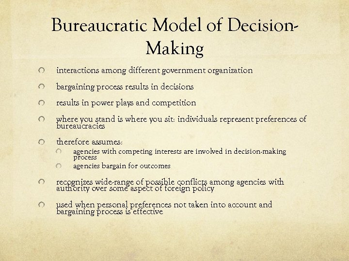Bureaucratic Model of Decision. Making interactions among different government organization bargaining process results in