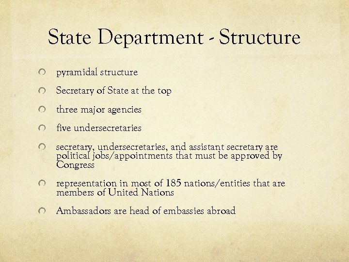State Department - Structure pyramidal structure Secretary of State at the top three major