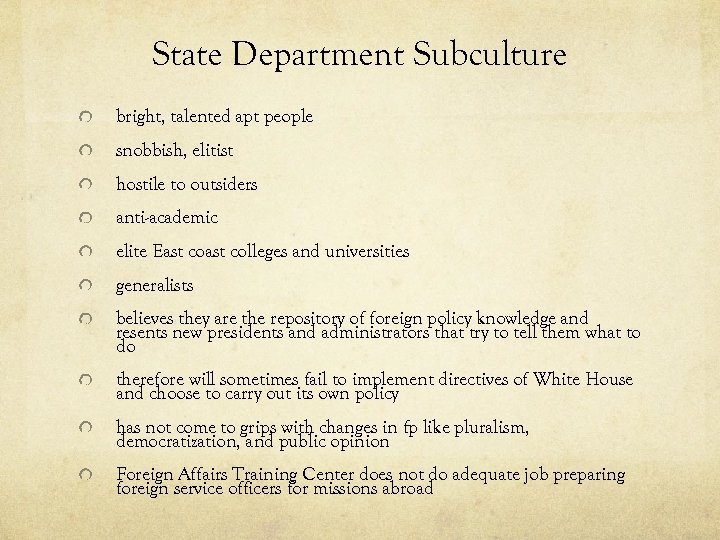 State Department Subculture bright, talented apt people snobbish, elitist hostile to outsiders anti-academic elite