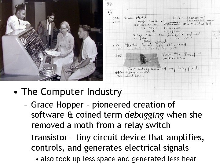 • The Computer Industry – Grace Hopper – pioneered creation of software &