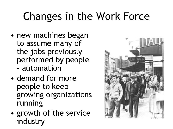 Changes in the Work Force • new machines began to assume many of the