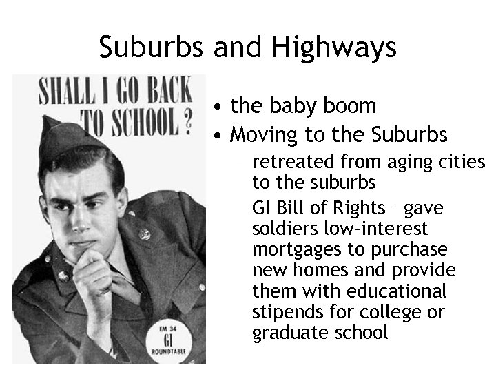 Suburbs and Highways • the baby boom • Moving to the Suburbs – retreated