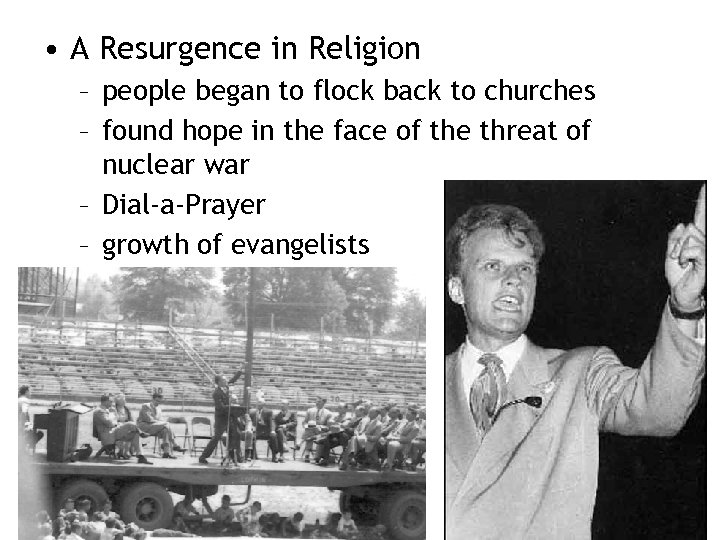 • A Resurgence in Religion – people began to flock back to churches