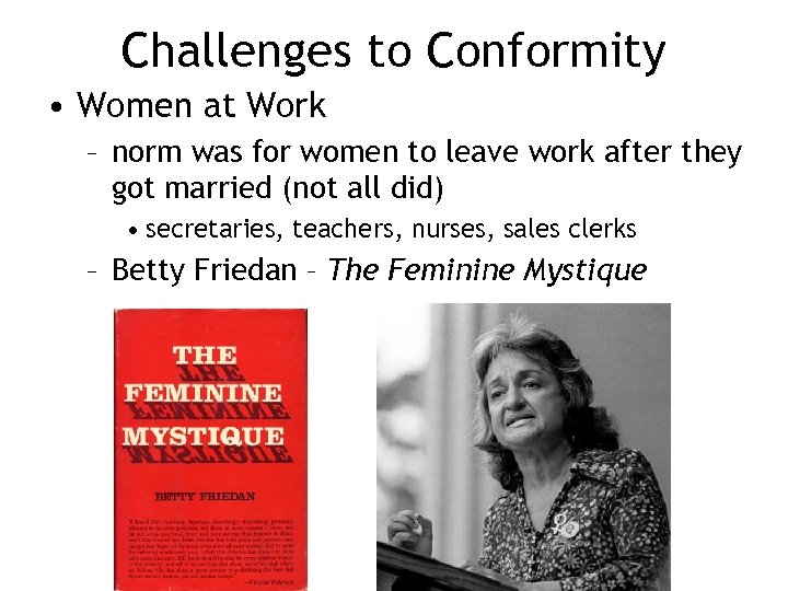 Challenges to Conformity • Women at Work – norm was for women to leave