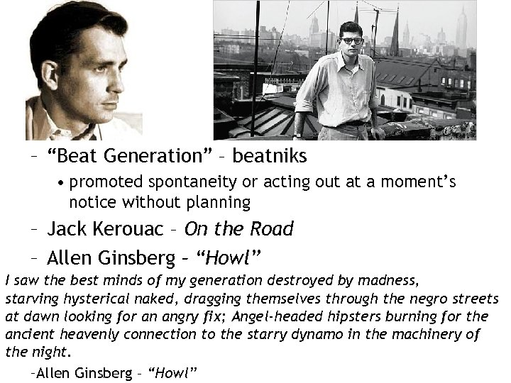 """– """"Beat Generation"""" – beatniks • promoted spontaneity or acting out at a moment's"""