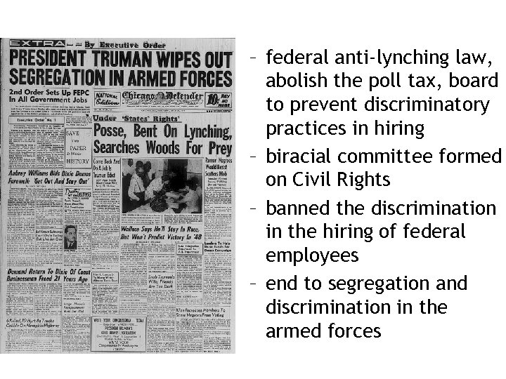 – federal anti-lynching law, abolish the poll tax, board to prevent discriminatory practices in