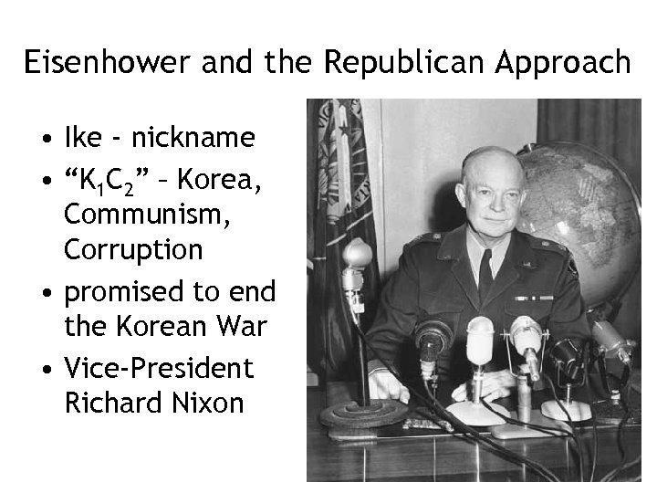 """Eisenhower and the Republican Approach • Ike - nickname • """"K 1 C 2"""""""