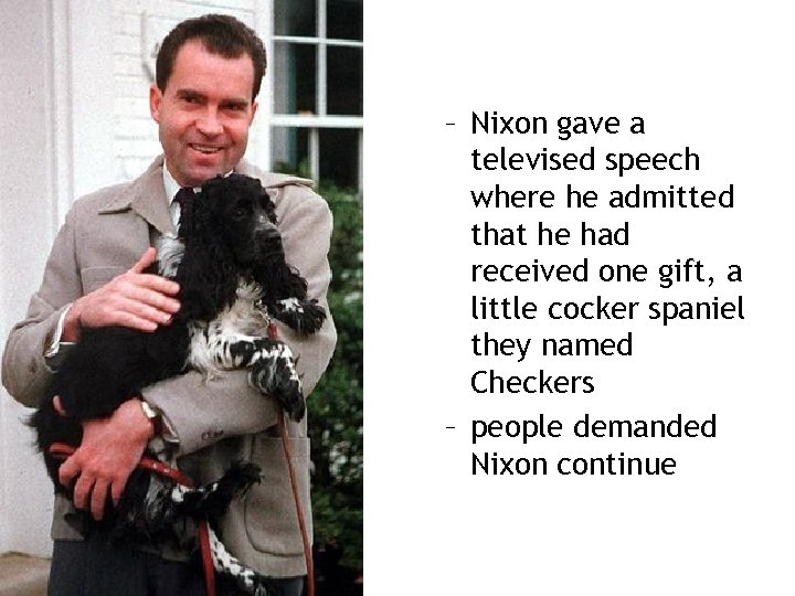 – Nixon gave a televised speech where he admitted that he had received one