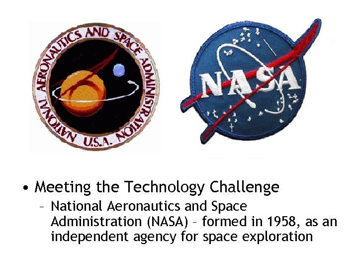• Meeting the Technology Challenge – National Aeronautics and Space Administration (NASA) –