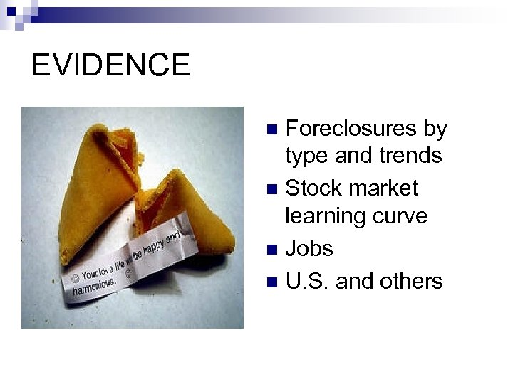 EVIDENCE Foreclosures by type and trends n Stock market learning curve n Jobs n