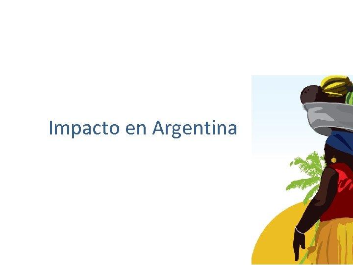 Impacto en Argentina