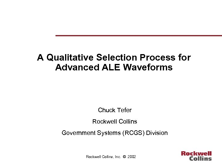 A Qualitative Selection Process for Advanced ALE Waveforms Chuck Tefer Rockwell Collins Government Systems