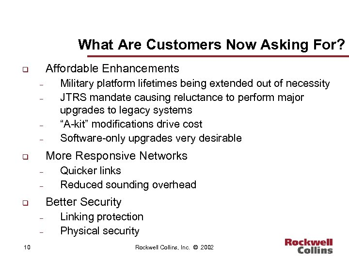 What Are Customers Now Asking For? Affordable Enhancements q – – More Responsive Networks