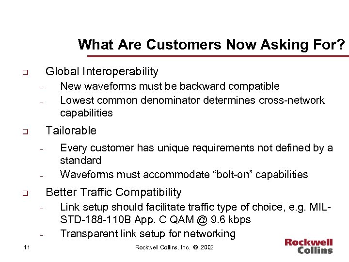 What Are Customers Now Asking For? Global Interoperability q – – Tailorable q –