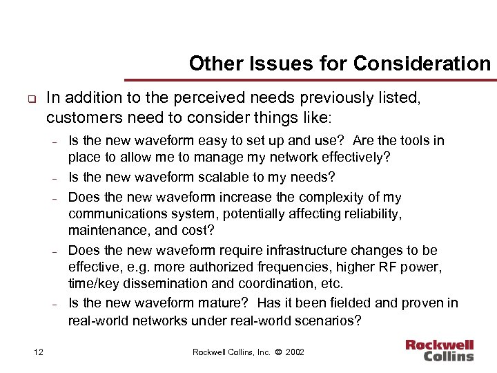 Other Issues for Consideration q In addition to the perceived needs previously listed, customers
