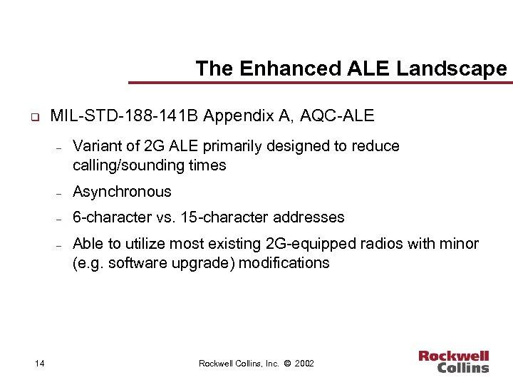 The Enhanced ALE Landscape q MIL-STD-188 -141 B Appendix A, AQC-ALE – Variant of