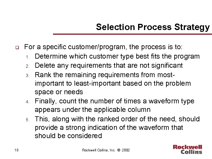 Selection Process Strategy q 18 For a specific customer/program, the process is to: 1.