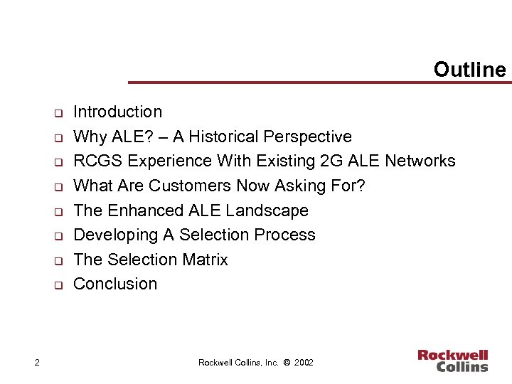 Outline q q q q 2 Introduction Why ALE? – A Historical Perspective RCGS