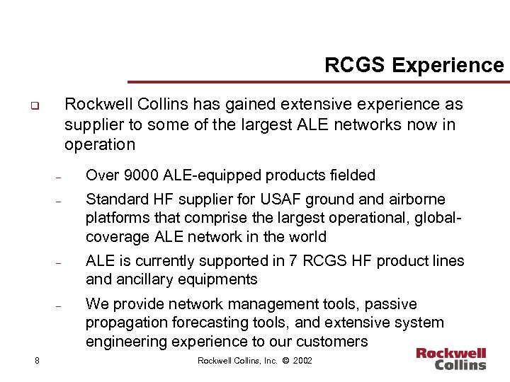 RCGS Experience Rockwell Collins has gained extensive experience as supplier to some of the