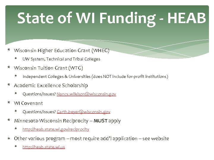 State of WI Funding - HEAB * Wisconsin Higher Education Grant (WHEG) * UW