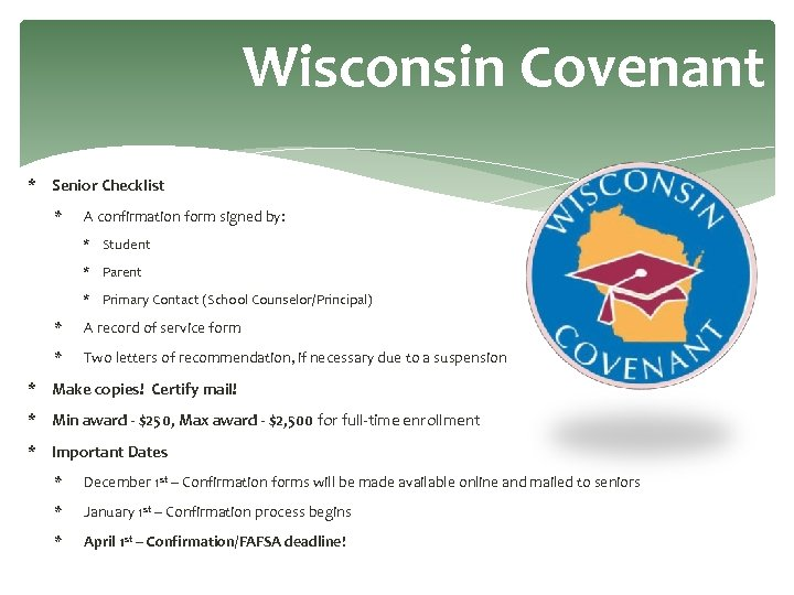 Wisconsin Covenant * Senior Checklist * A confirmation form signed by: * Student *