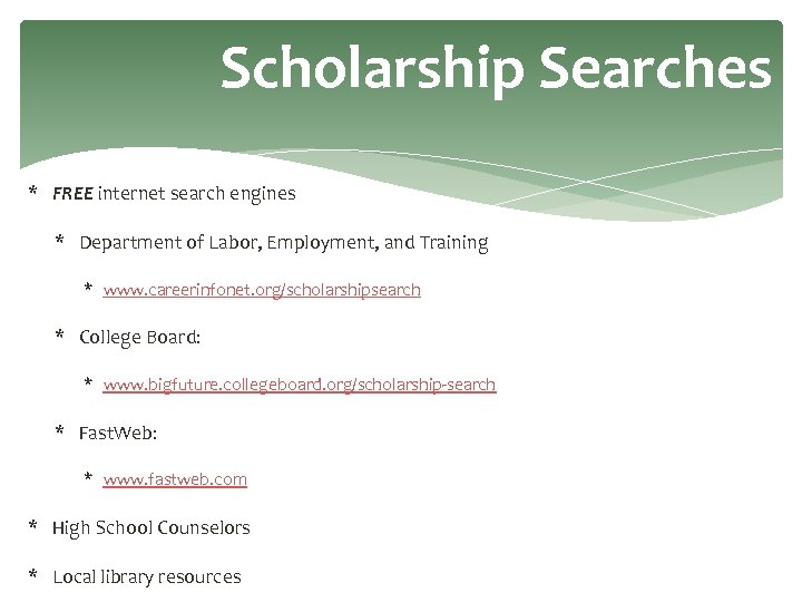 Scholarship Searches * FREE internet search engines * Department of Labor, Employment, and Training