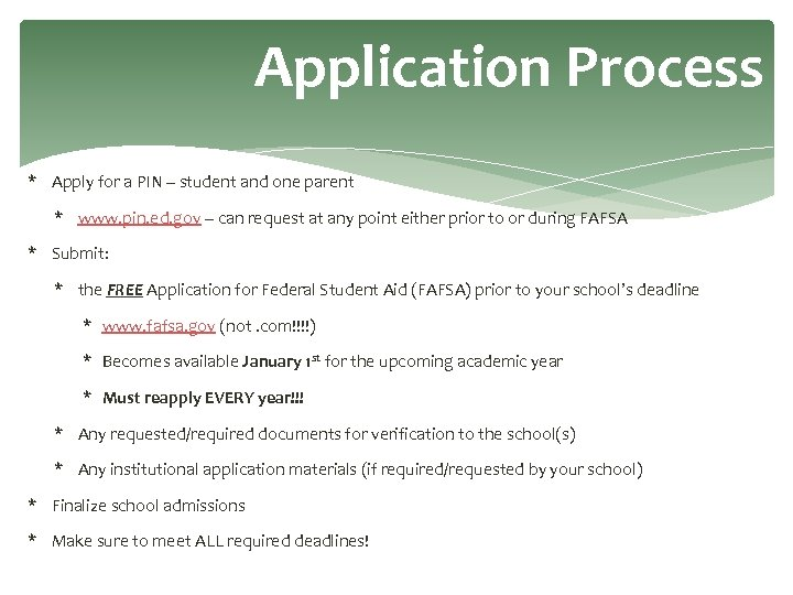 Application Process * Apply for a PIN – student and one parent * www.