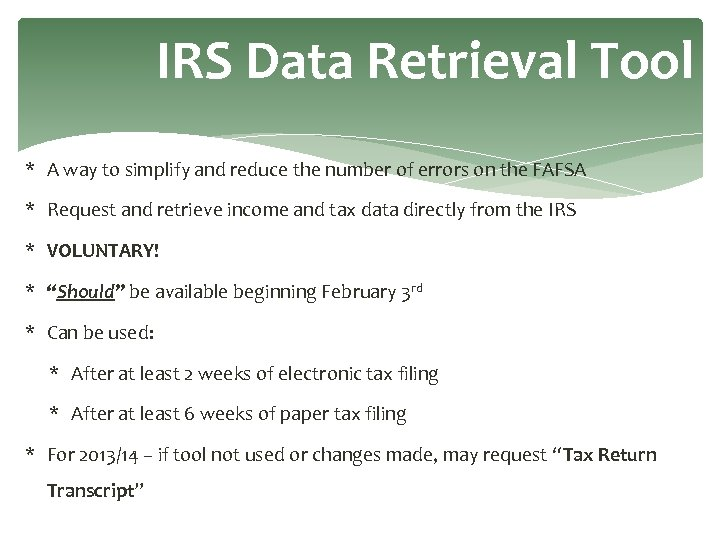 IRS Data Retrieval Tool * A way to simplify and reduce the number of