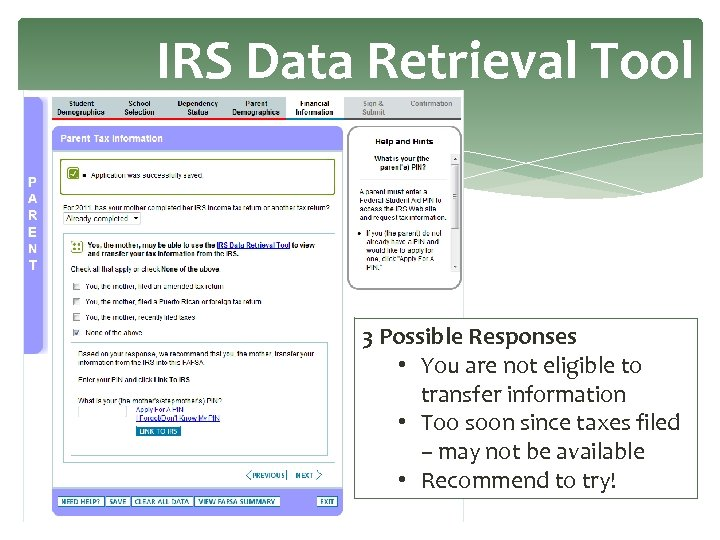 IRS Data Retrieval Tool 3 Possible Responses • You are not eligible to transfer