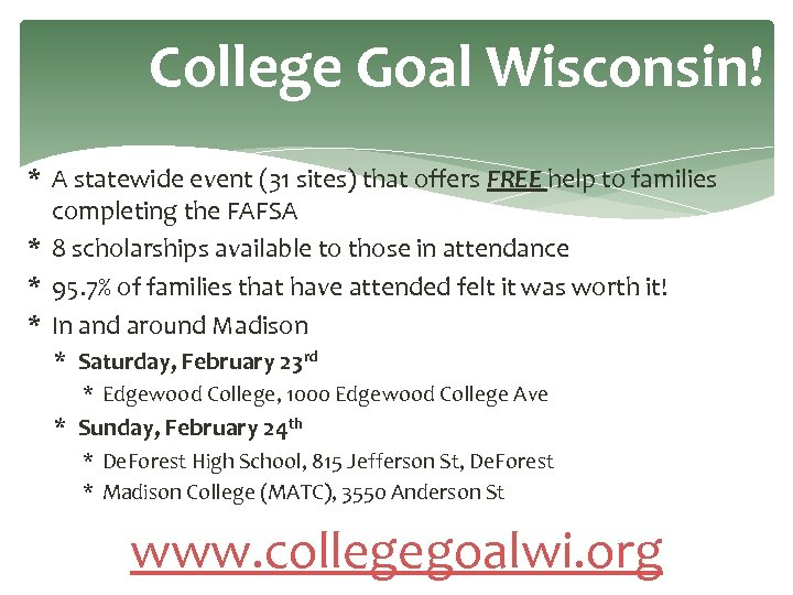 College Goal Wisconsin! * A statewide event (31 sites) that offers FREE help to