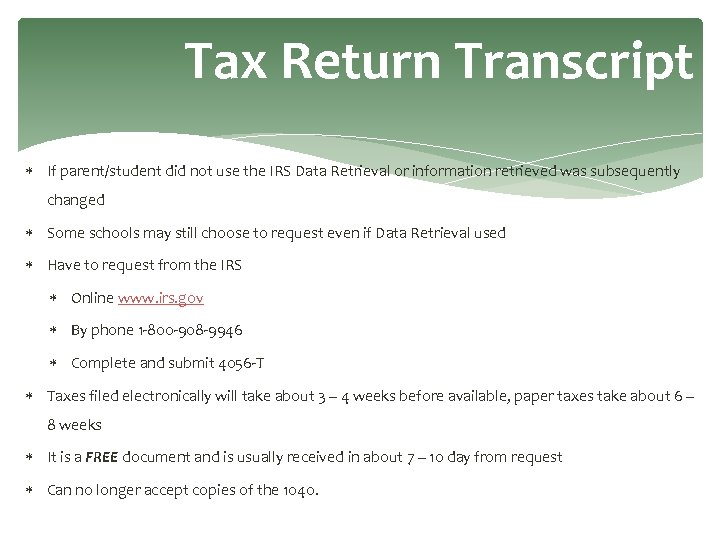 Tax Return Transcript If parent/student did not use the IRS Data Retrieval or information