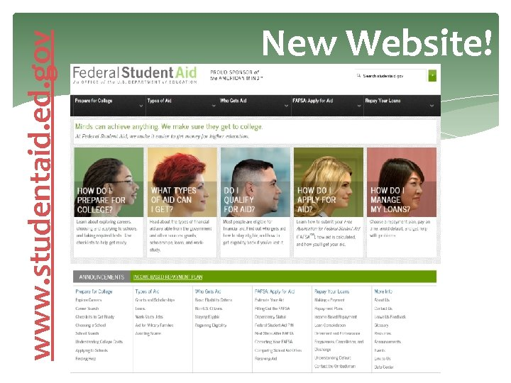 www. studentaid. ed. gov New Website!
