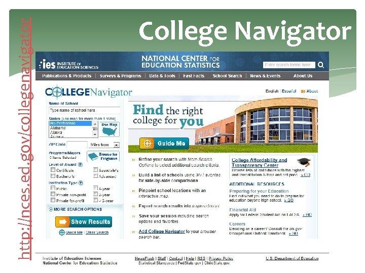 http: //nces. ed. gov/collegenavigator College Navigator