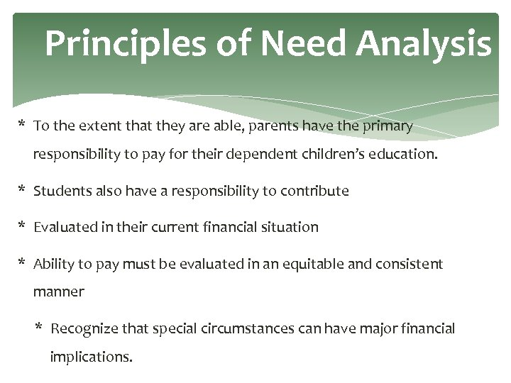 Principles of Need Analysis * To the extent that they are able, parents have