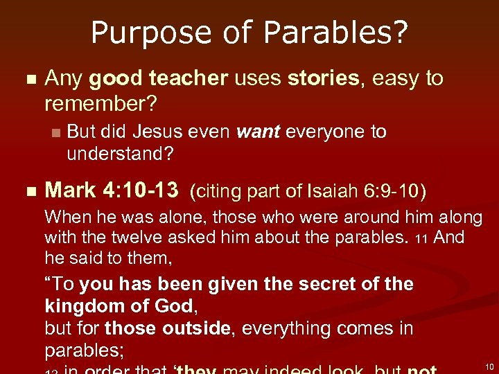 Purpose of Parables? n Any good teacher uses stories, easy to remember? n n
