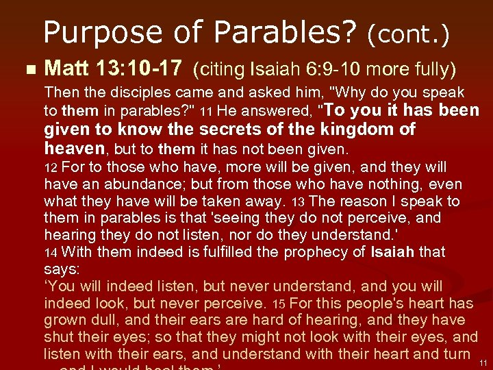 Purpose of Parables? (cont. ) n Matt 13: 10 -17 (citing Isaiah 6: 9