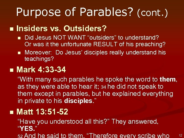 Purpose of Parables? (cont. ) n Insiders vs. Outsiders? n n n Did Jesus