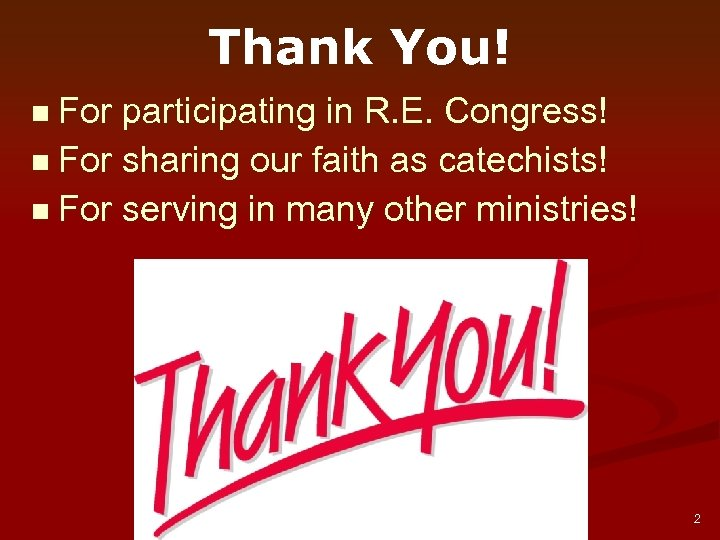 Thank You! n For participating in R. E. Congress! n For sharing our faith