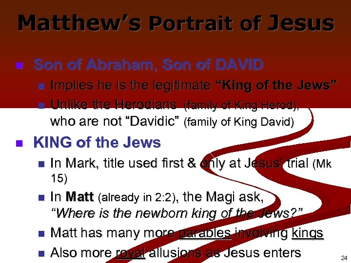 Matthew's Portrait of Jesus n Son of Abraham, Son of DAVID n n n