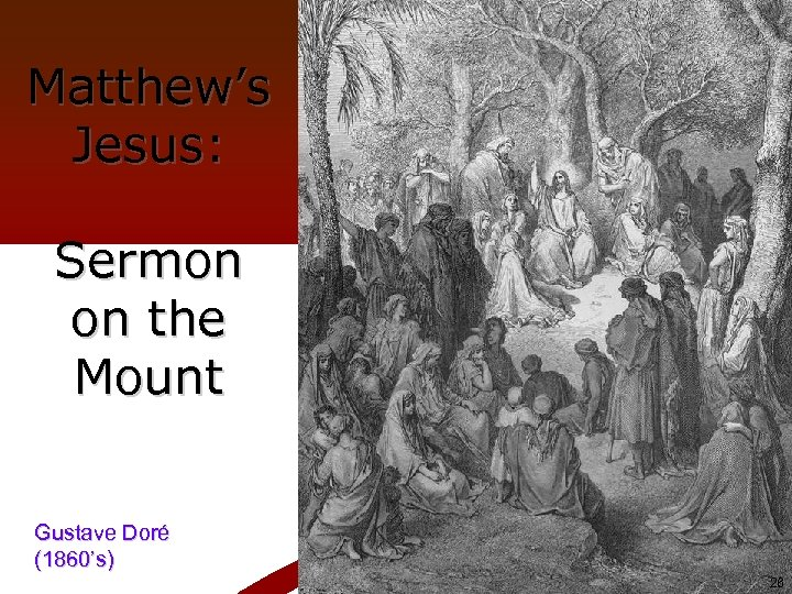 Matthew's Jesus: Sermon on the Mount Gustave Doré (1860's) 26