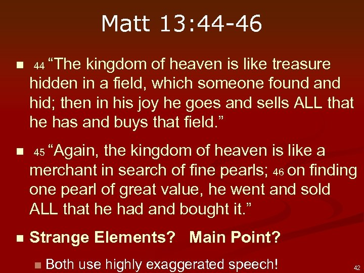 "Matt 13: 44 -46 n 44 ""The kingdom of heaven is like treasure hidden"
