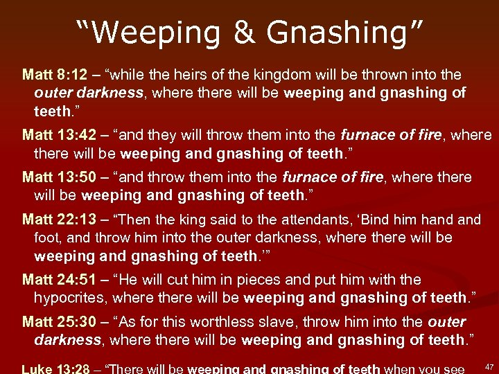 """Weeping & Gnashing"" Matt 8: 12 – ""while the heirs of the kingdom will"