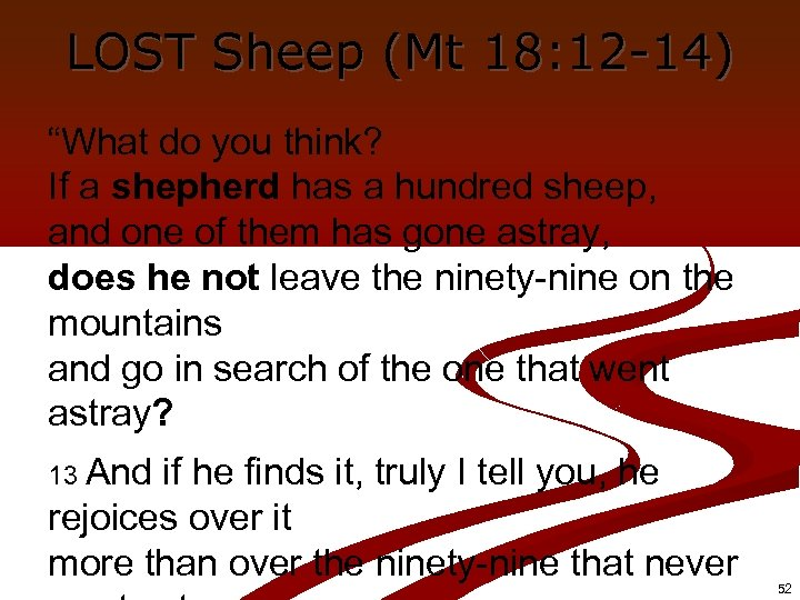 "LOST Sheep (Mt 18: 12 -14) ""What do you think? If a shepherd has"