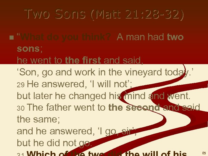 "Two Sons (Matt 21: 28 -32) n ""What do you think? A man had"