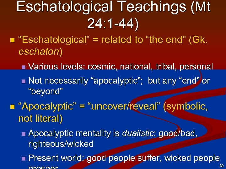 "Eschatological Teachings (Mt 24: 1 -44) n ""Eschatological"" = related to ""the end"" (Gk."